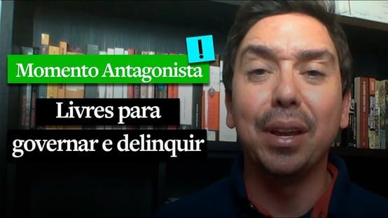 MOMENTO ANTAGONISTA: LIVRES PARA GOVERNAR E DELINQUIR
