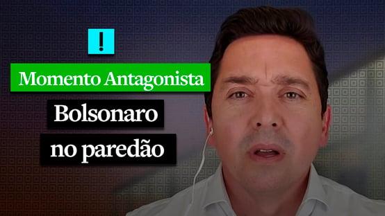 MOMENTO ANTAGONISTA: BOLSONARO NO PAREDÃO