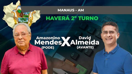 MANAUS: AMAZONINO E DAVID NO 2º TURNO