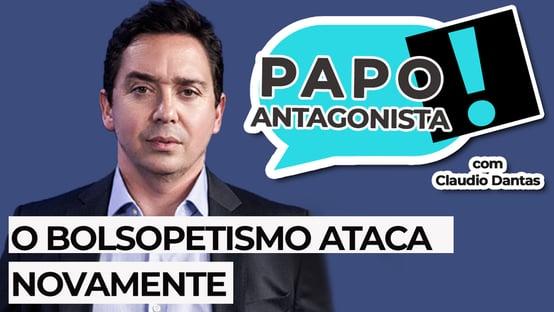 AO VIVO: o bolsopetismo ataca novamente – Papo Antagonista com Claudio Dantas