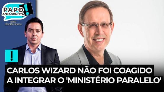 Carlos Wizard não integrou coercitivamente o Ministério Paralelo