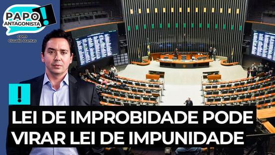 Lei de Improbidade pode virar Lei de Impunidade