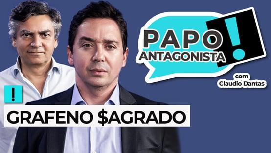 AO VIVO: Grafeno Sagrado – Papo Antagonista com Claudio Dantas e Diogo Mainardi