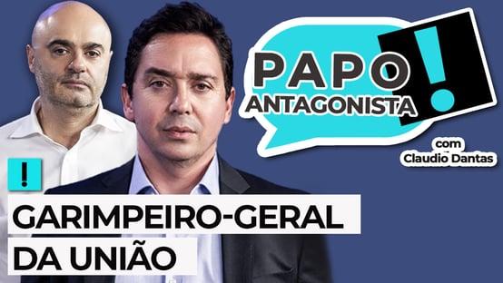 AO VIVO: GARIMPEIRO-GERAL DA UNIÃO – Papo Antagonista com Claudio Dantas e Mario Sabino