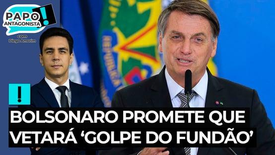 Bolsonaro promete que vetará 'golpe do fundão'