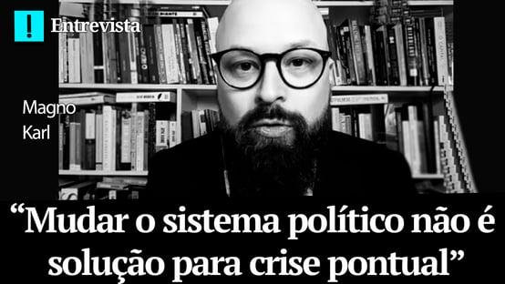 """""""Mudar o sistema político não é solução para crise pontual"""", diz cientista político"""