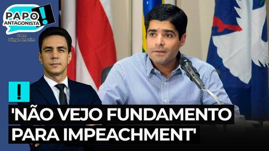 Não vejo fundamento para impeachment, diz ACM Neto