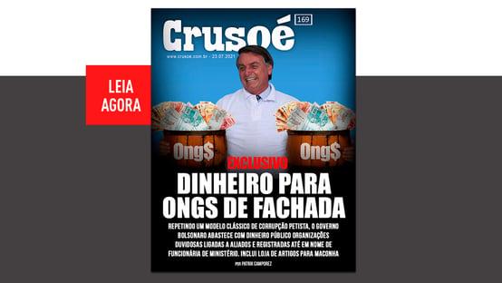 Crusoé: governo Bolsonaro imita PT e abastece ONGs de fachada com dinheiro público