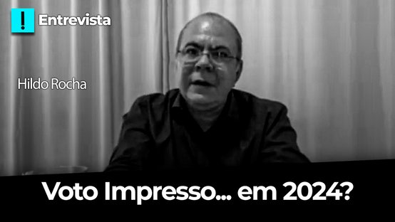 Hildo Rocha diz que voto impresso pode ser salvo, se valer a partir de 2024