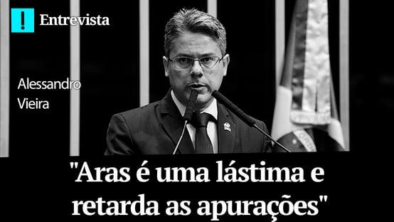 """Alessandro Vieira: """"Aras é uma lástima e retarda as apurações"""""""