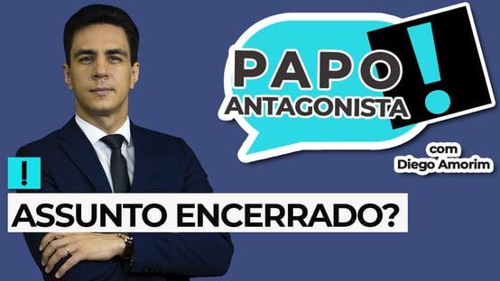 AO VIVO: assunto encerrado? – Papo Antagonista com Diego Amorim