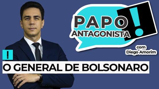 AO VIVO: o General de Bolsonaro – Papo Antagonista com Diego Amorim