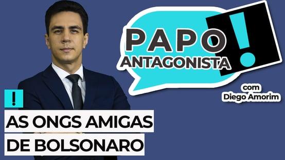 AO VIVO: as ONGs amigas de Bolsonaro – Papo Antagonista com Diego Amorim