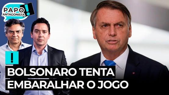 Bolsonaro tenta embaralhar o jogo