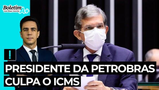 Boletim A+: Presidente da Petrobras culpa o ICMS