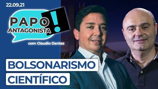 AO VIVO: bolsonarismo científico – Papo Antagonista com Claudio Dantas e Mario Sabino