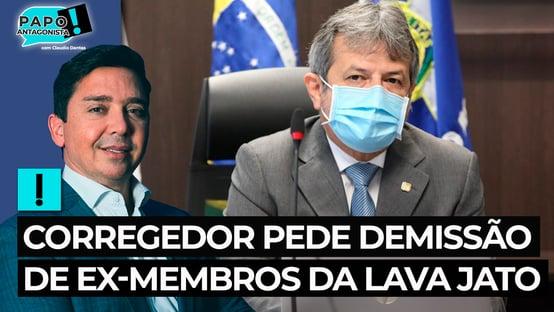 Corregedor pede demissão de ex-membros da Lava Jato