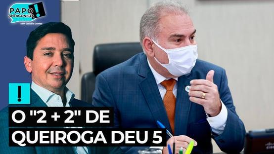 """O """"2 + 2"""" de Queiroga deu 5"""