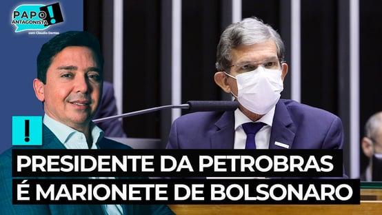 Presidente da Petrobras é marionete de Bolsonaro