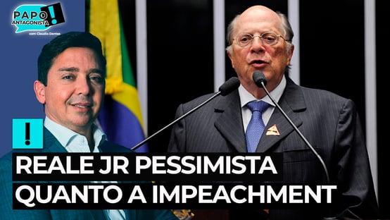 Reale Jr. cita questões políticas e demonstra pessimismo sobre impeachment de Bolsonaro