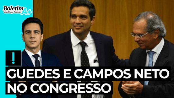 Boletim A+: Guedes e Campos Neto no Congresso