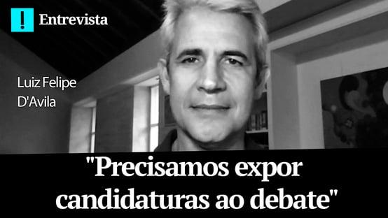"Luiz Felipe DAvila, sobre Terceira Via: ""Precisamos expor candidaturas ao debate"""