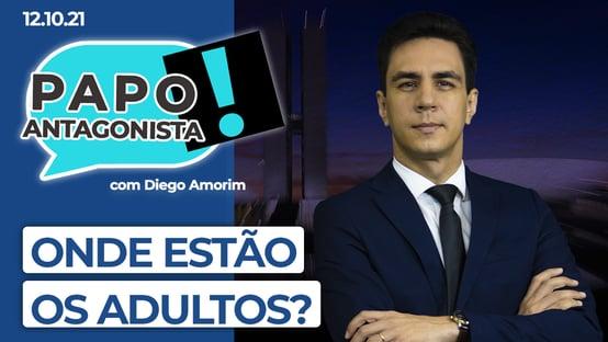AO VIVO: onde estão os adultos? – Papo Antagonista com Diego Amorim
