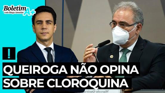 Boletim A+: Queiroga não opina sobre cloroquina