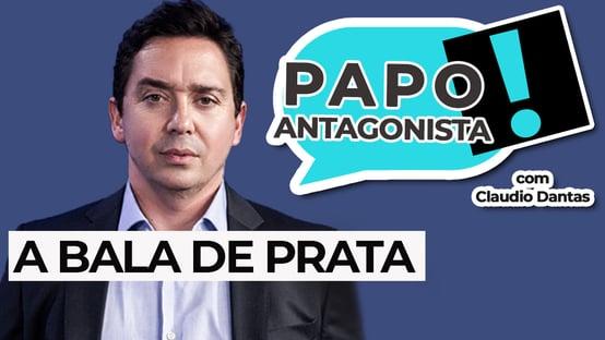 AO VIVO: A BALA DE PRATA – Papo Antagonista com Claudio Dantas