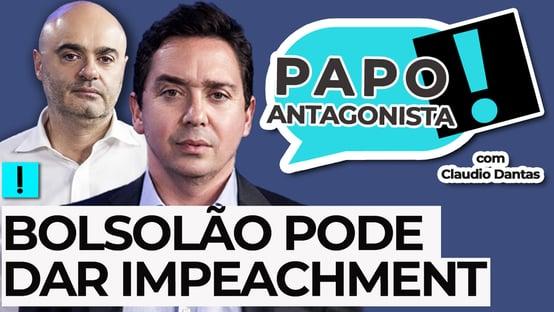 AO VIVO: BOLSOLÃO PODE DAR IMPEACHMENT – Papo Antagonista com Claudio Dantas e Mario Sabino