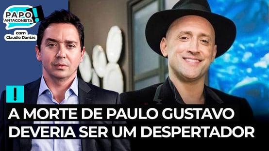 A morte de Paulo Gustavo deveria ser um despertador de consciências