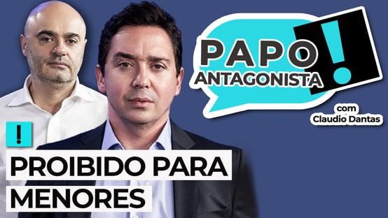 AO VIVO: PROIBIDO PARA MENORES – Papo Antagonista com Claudio Dantas e Mario Sabino