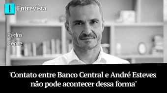 IMAGEM: 'Contato entre Banco Central e André Esteves não pode acontecer dessa forma', diz Pedro Cerize