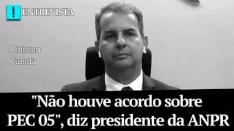 """IMAGEM: """"Não houve acordo sobre PEC 05"""", diz presidente da ANPR"""