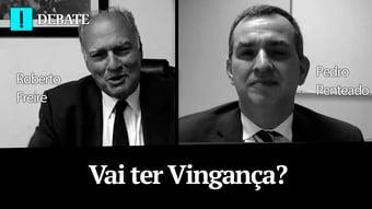 IMAGEM: Debate: Vai ter Vingança? – Papo Antagonista com Roberto Freire e Pedro Penteado