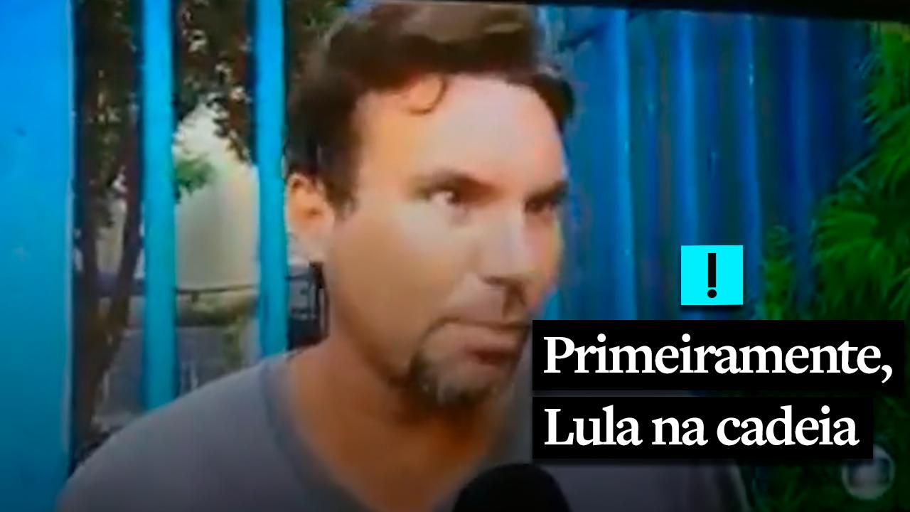 """IMAGEM: """"Primeiramente, Lula na cadeia"""""""