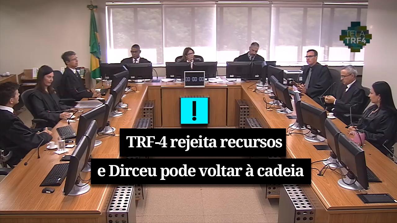 IMAGEM: URGENTE: TRF-4 REJEITA ÚLTIMOS RECURSOS E DIRCEU PODE VOLTAR PARA A CADEIA