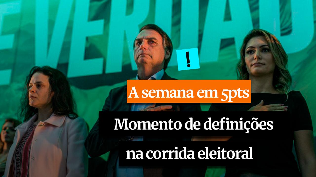IMAGEM: A SEMANA EM 5 PONTOS: Momento de definições na corrida eleitoral