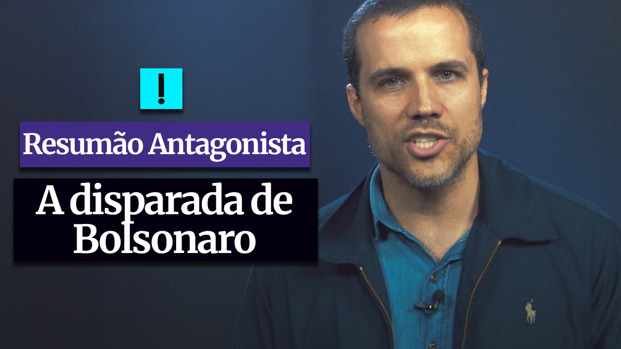 IMAGEM: RESUMÃO ANTAGONISTA: A disparada de Bolsonaro