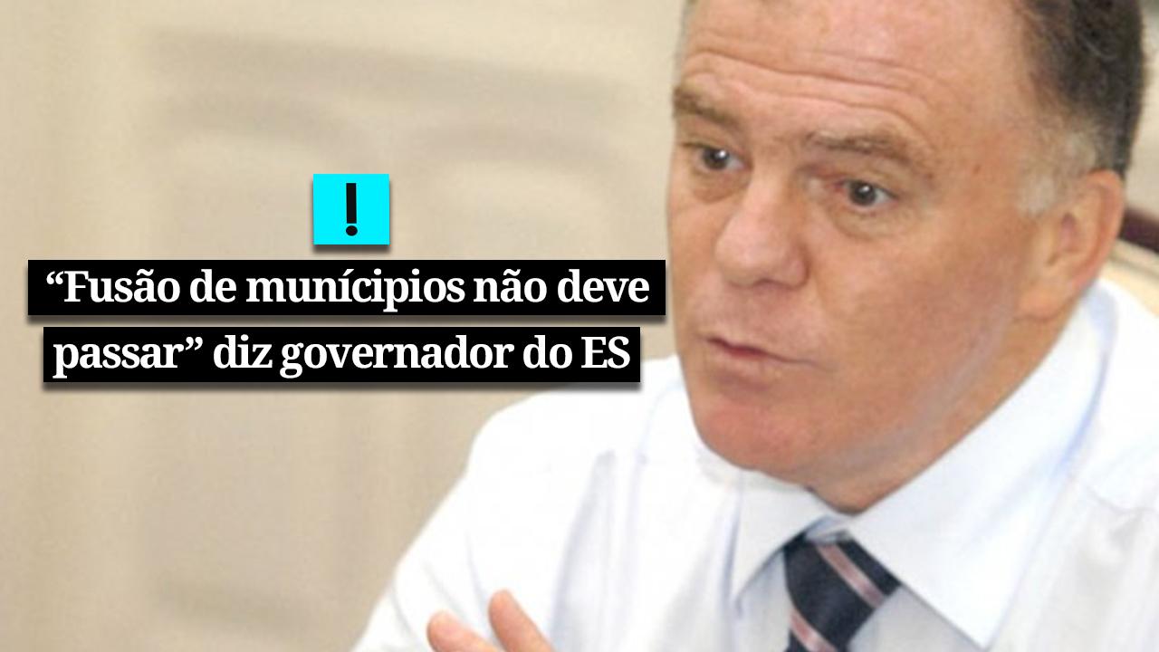 """IMAGEM: Vídeo: """"Fusão de municípios é importante, mas não deve passar"""", diz Renato Casagrande"""