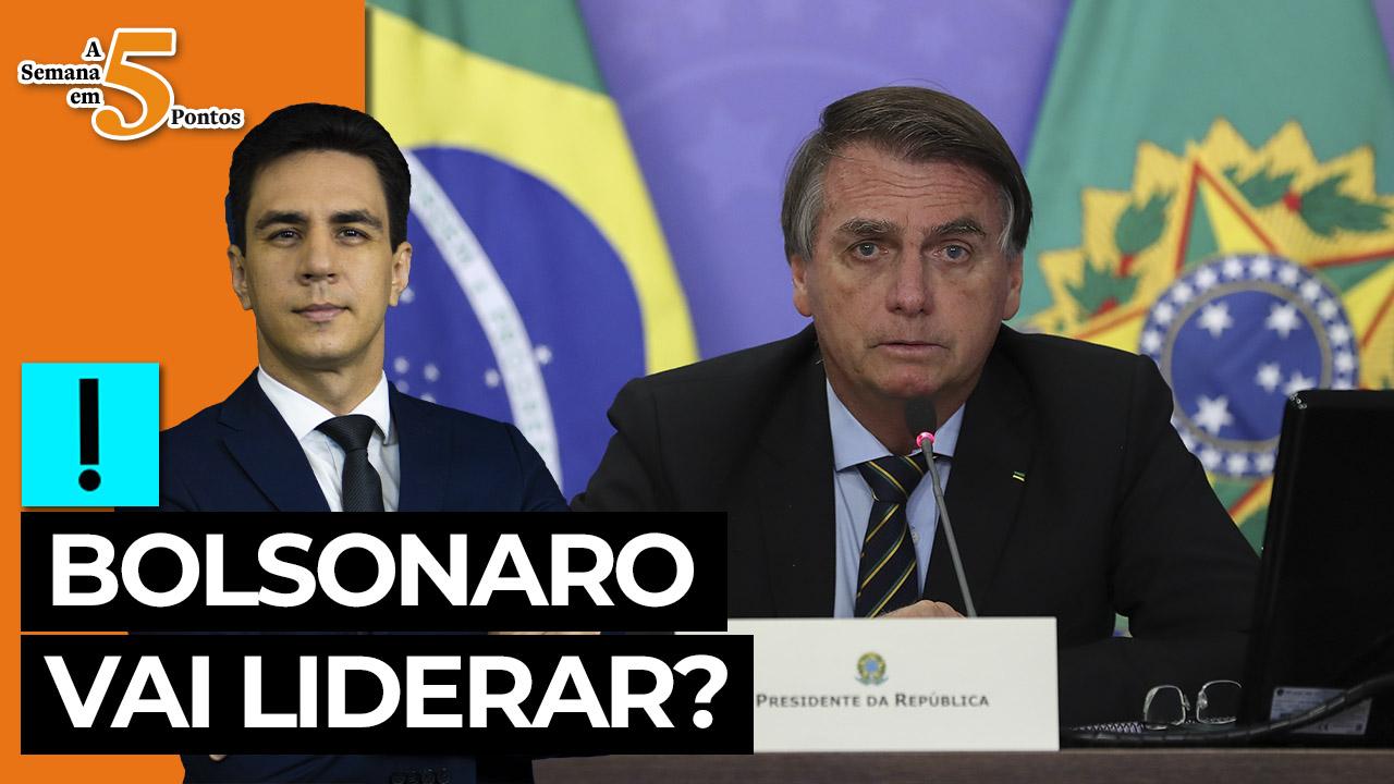 IMAGEM: A Semana em 5 Pontos: Bolsonaro vai liderar?
