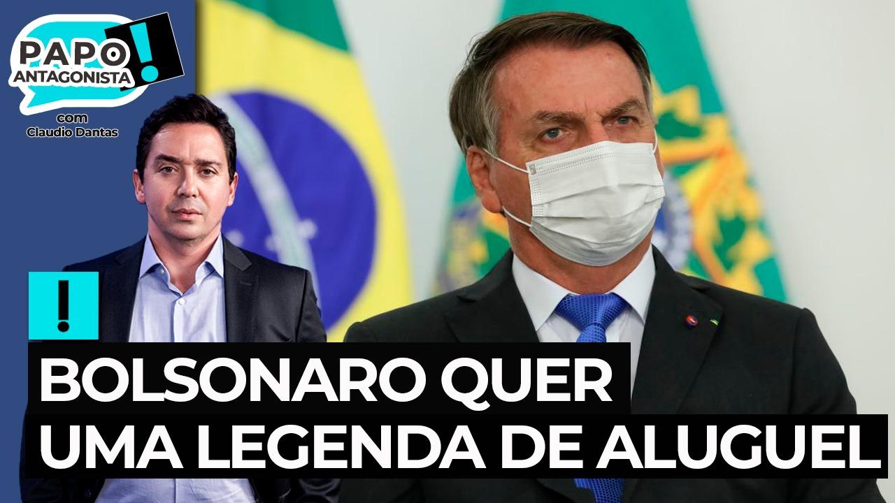 IMAGEM: Bolsonaro quer uma legenda de aluguel