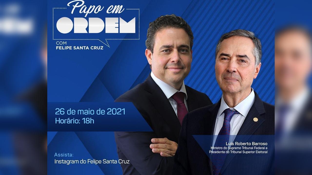 IMAGEM: Barroso faz live com presidente da OAB, pré-candidato ao governo do Rio