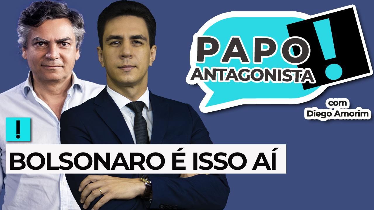 IMAGEM: AO VIVO: Bolsonaro é isso aí – Papo Antagonista com Diego Amorim e Diogo Mainardi