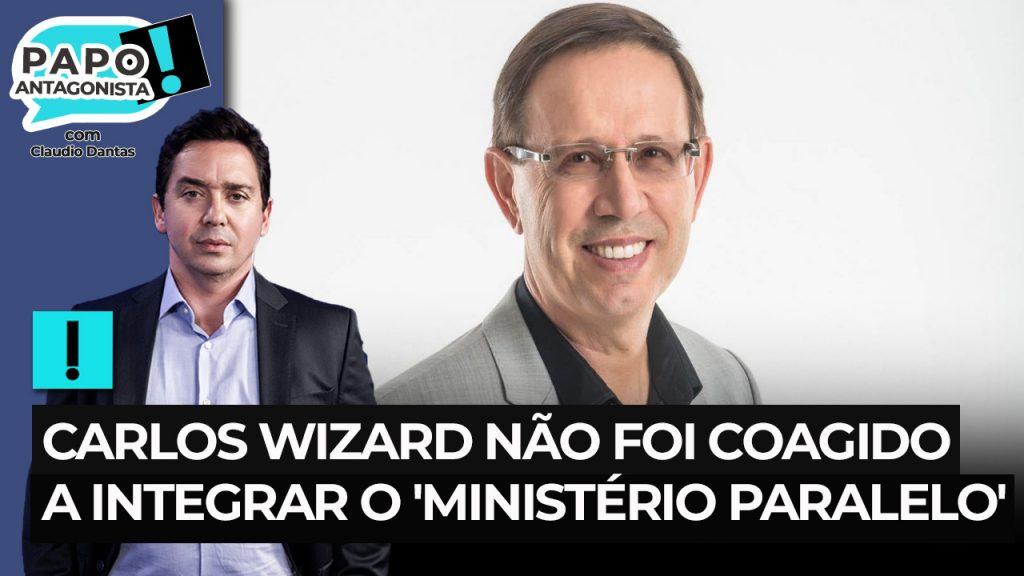 Carlos Wizard não integrou coercitivamente o 'Ministério Paralelo'