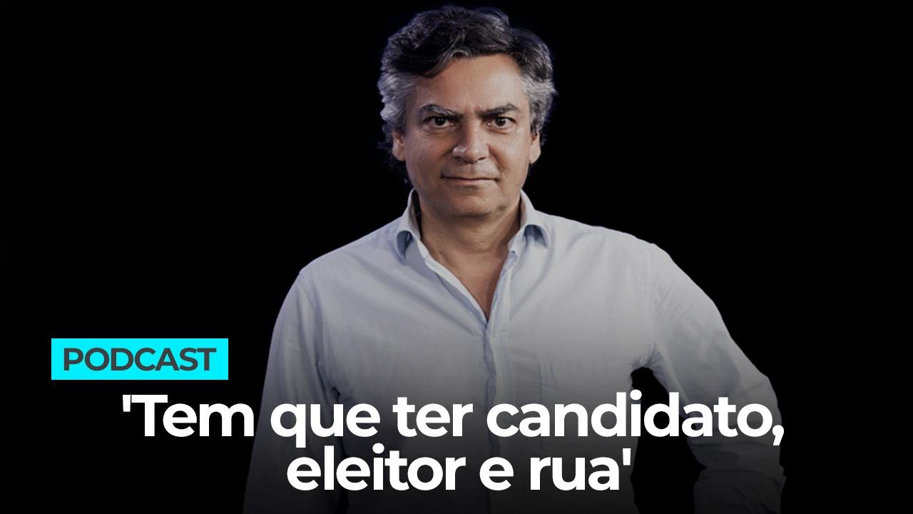 Tem que ter candidato, eleitor e rua
