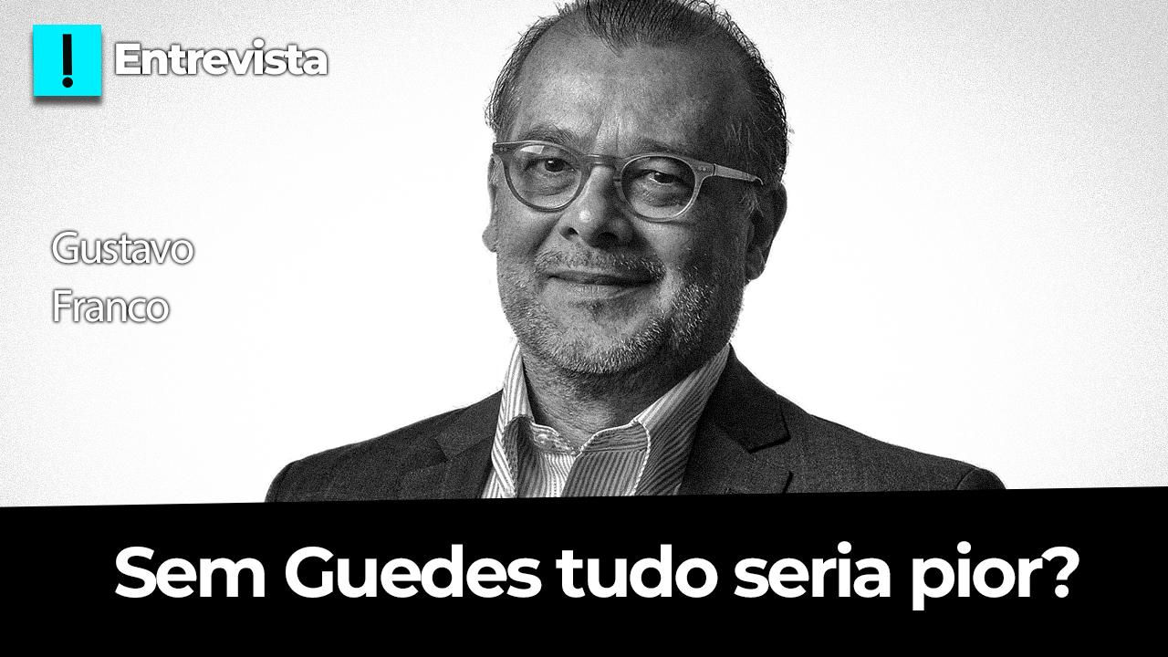 IMAGEM: Sem Guedes tudo seria pior? – Papo Antagonista com Gustavo Franco