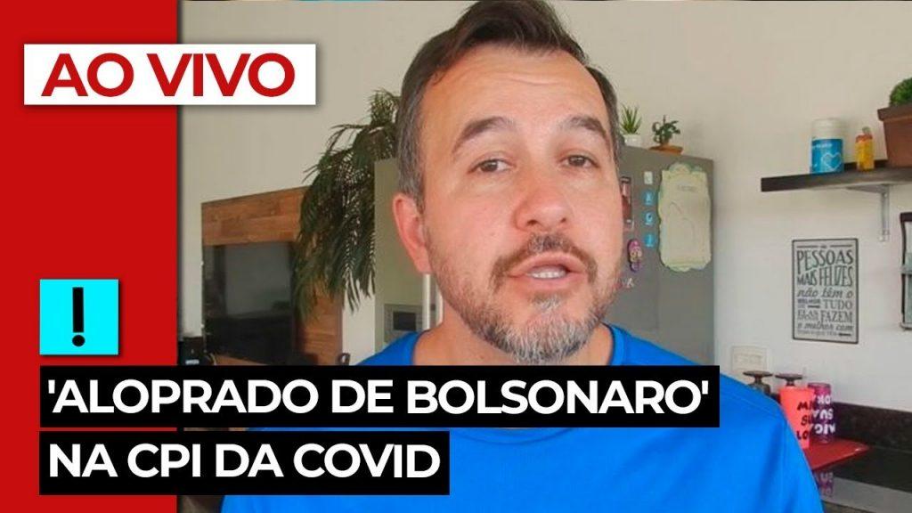 AO VIVO: 'Aloprado de Bolsonaro' na CPI da Covid