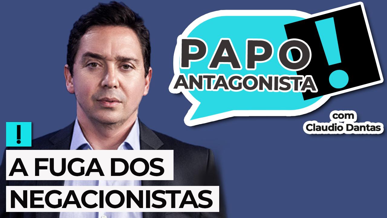 IMAGEM: AO VIVO: a Fuga dos Negacionistas – Papo Antagonista com Claudio Dantas