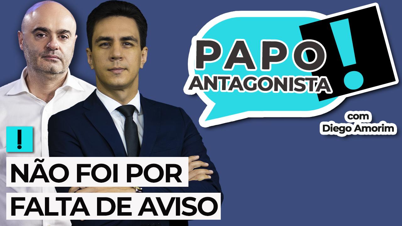 IMAGEM: AO VIVO: não foi por falta de aviso – Papo Antagonista com Diego Amorim e Mario Sabino